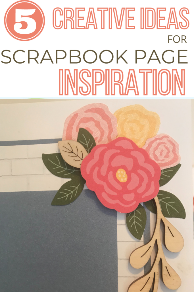 Scrapbook page inspiration 5 Creative Ideas to Try