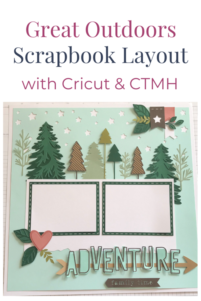 Great Outdoors Scrapbook Layout with Cricut and ctmh