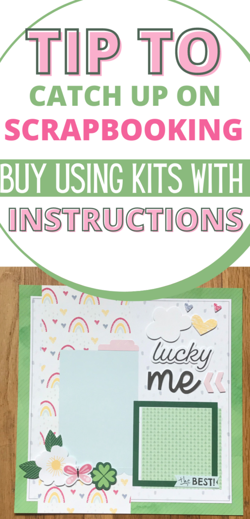 Tip to Catch up on scrapbooking by using kits with instructions