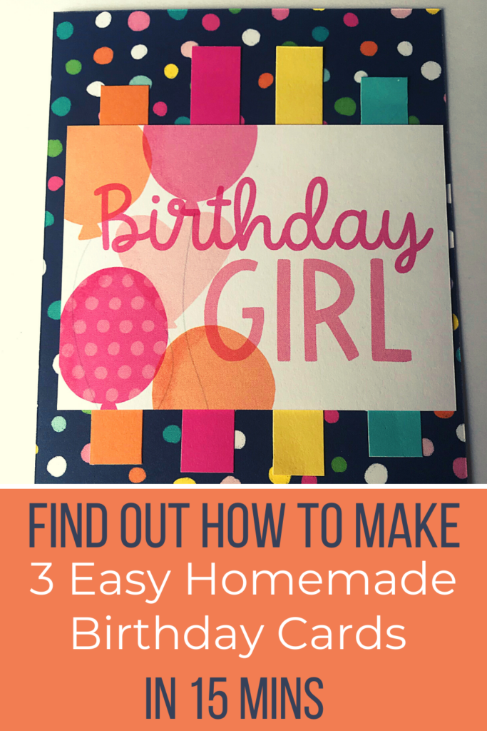 Find out how to make 3 easy homemade birthday cards in 15 minutes