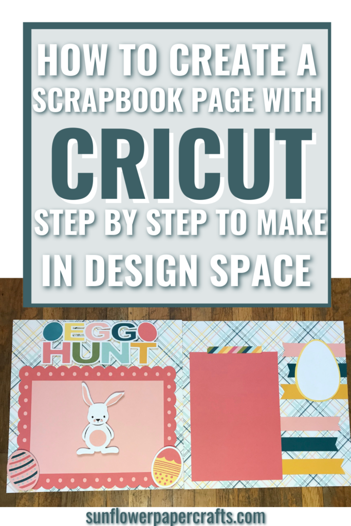 How to Create a scrapbook page with Cricut