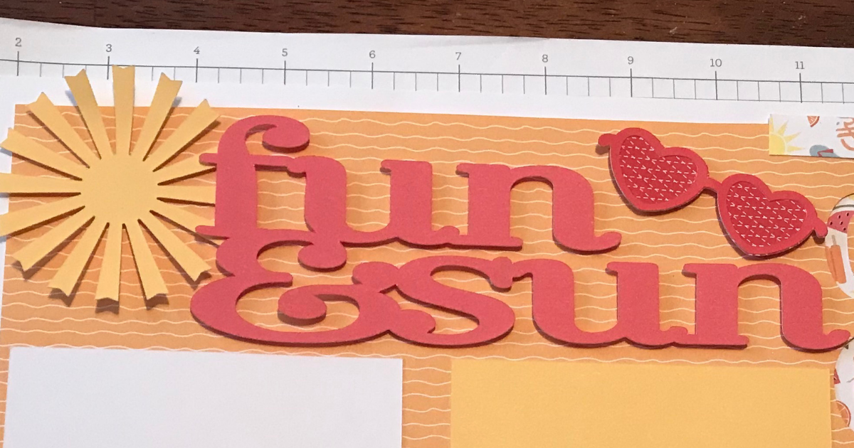 Adding the fun and sun title and sunglasses image for ideas for Cricut summer scrapbooking
