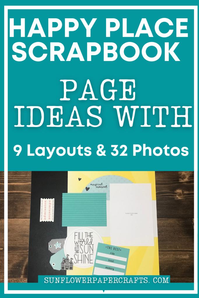 Happy Place Scrapbook page ideas